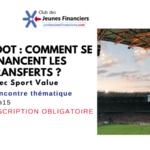 [Annulation – 16 mars 2020] Football : comment se financent les transferts ?