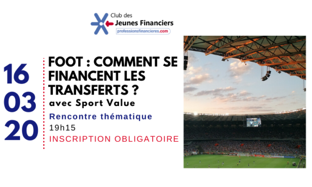 [Annulation – 16 mars 2020] Football : comment se financent les transferts ?