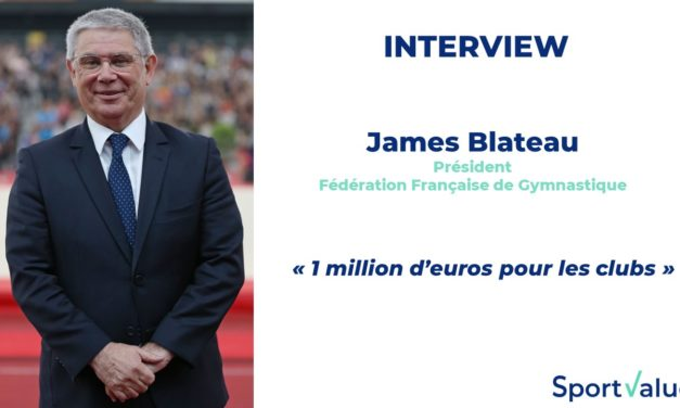 James Blateau (FF Gym) : « 1 million d'euros pour les clubs »